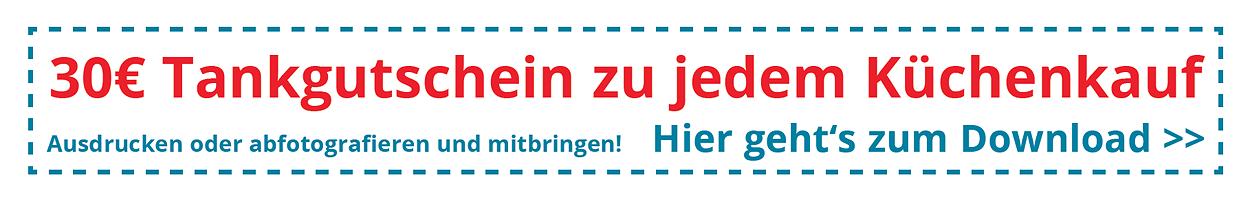 30€ Tankgutschein zu jedem Küchenkauf Ausdrucken oder abfotografieren und mitbringen! Hier geht's zum Download...